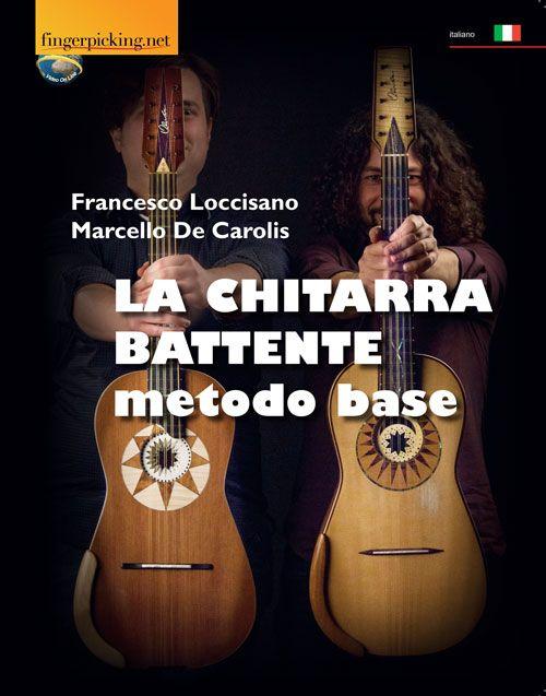 Chitarra battente - Metodo base, scritto da Francesco Loccisano e Marcello De Carolis edito da fingerpicking.net