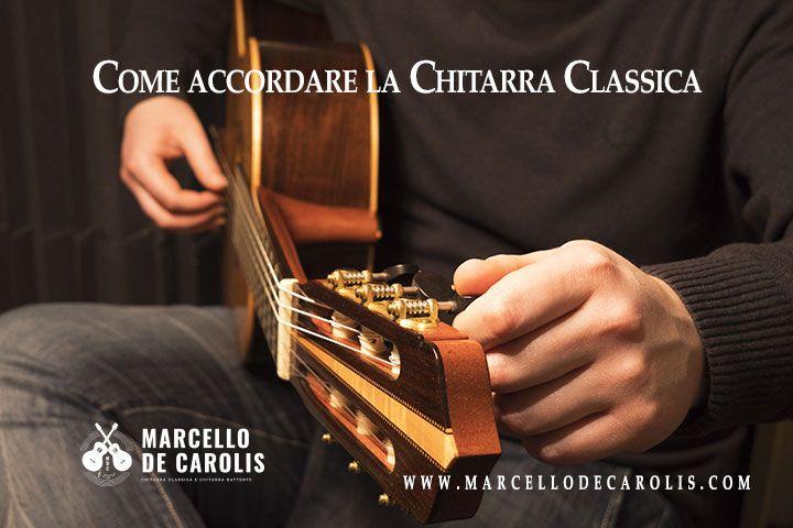 Come accordare la chitarra classica ad orecchio e con l'accordatore