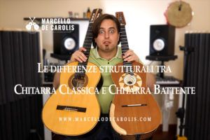 Le differenze strutturali tra la chitarra classica e chitarra battente