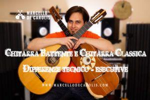 Chitarra Battente e Chitarra Classica - le differenze tecnico esecutive