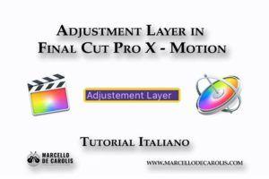 Come creare un adjustment layer in Final Cut Pro X di apple utilizzando Motion