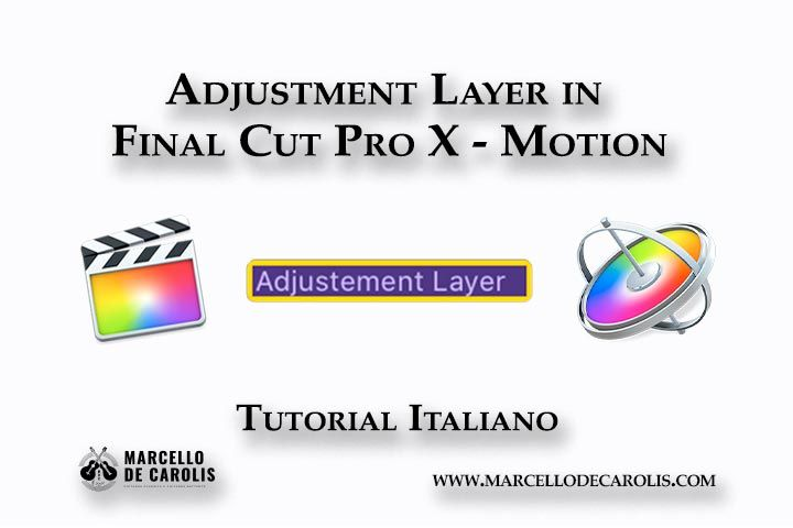Come creare un adjustment layer in Final Cut Pro X di apple utilizzando Motion