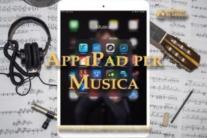 App iPad per musica ForScore musescore onsong iReal pro Garageband Logic Remote UltraTuner Amplitube Notion Symphony pro 5 Tempo MetroTimer Soundcorset