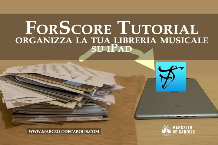 Tutorial forScore - Utilizzare l'iPad per leggere musica