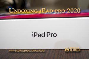 Unboxing iPad Pro 2020 e prime impressioni
