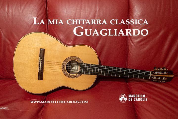 La mia chitarra classica Guagliardo
