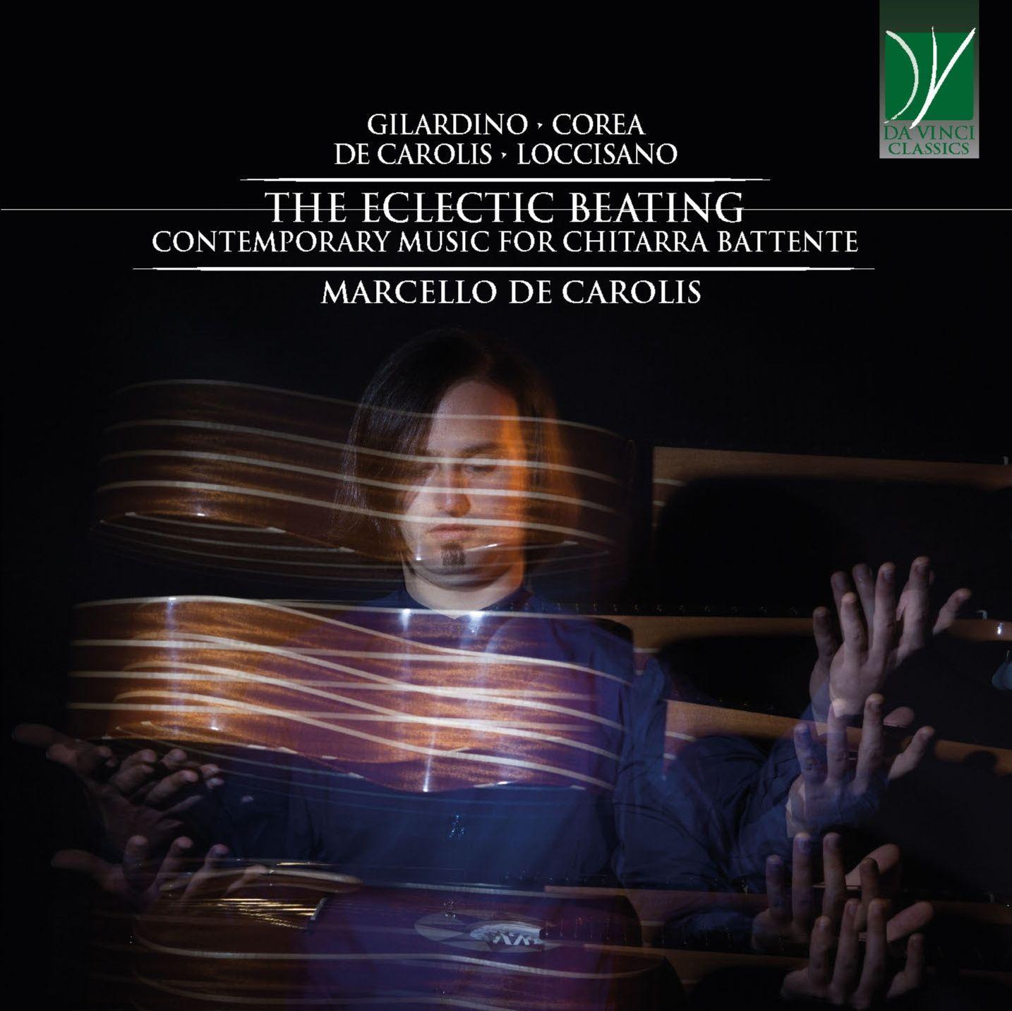 The eclectic beating - contemporary music for chitarra battente - Marcello De Carolis - Da Vinci Classics